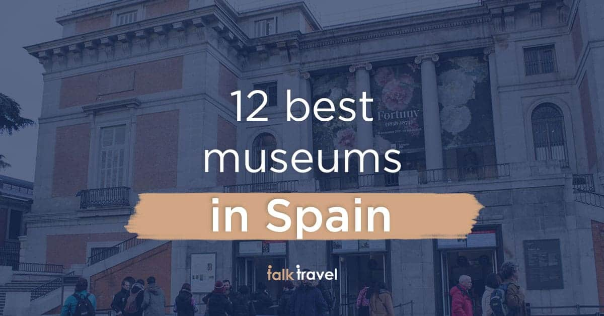 12 best museums in Spain