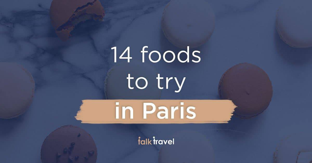 14 foods to try in Paris