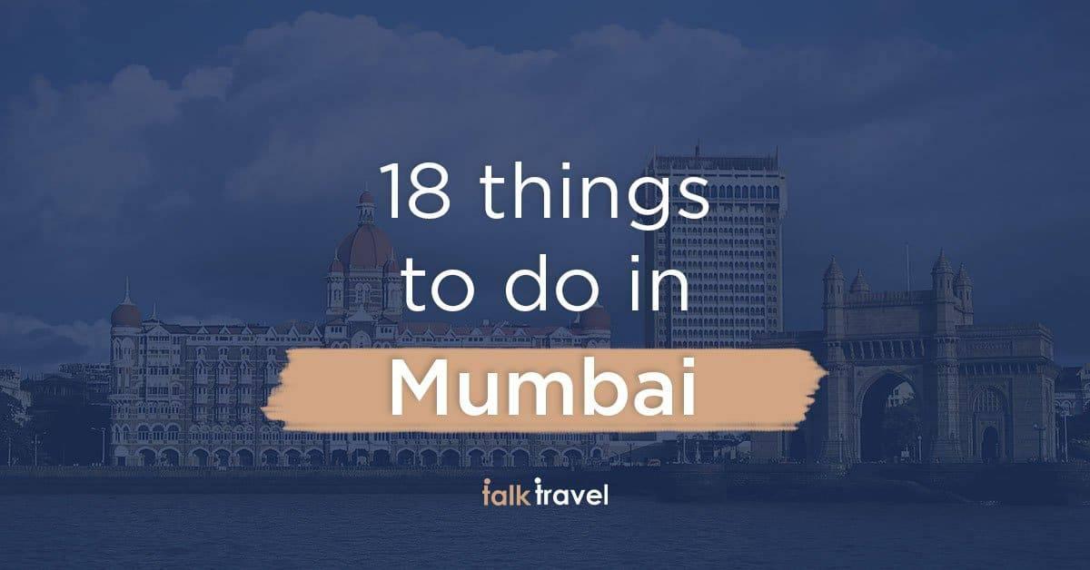 18 things to do in Mumbai | A TalkTravel App guide