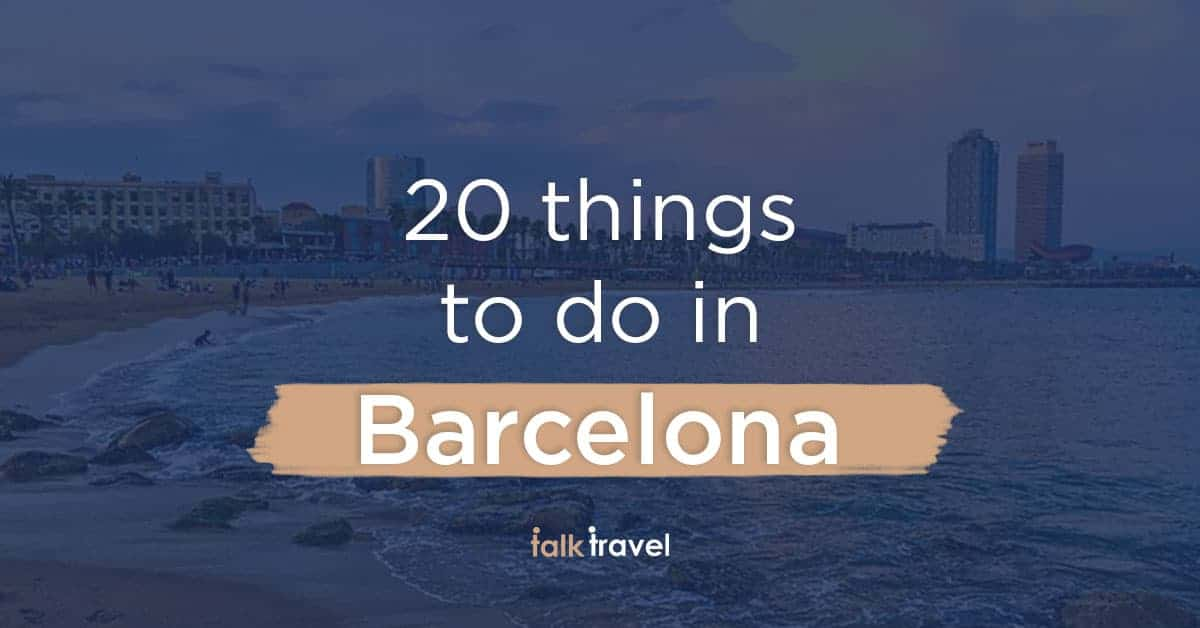 20 things to do in Barcelona for a great holiday