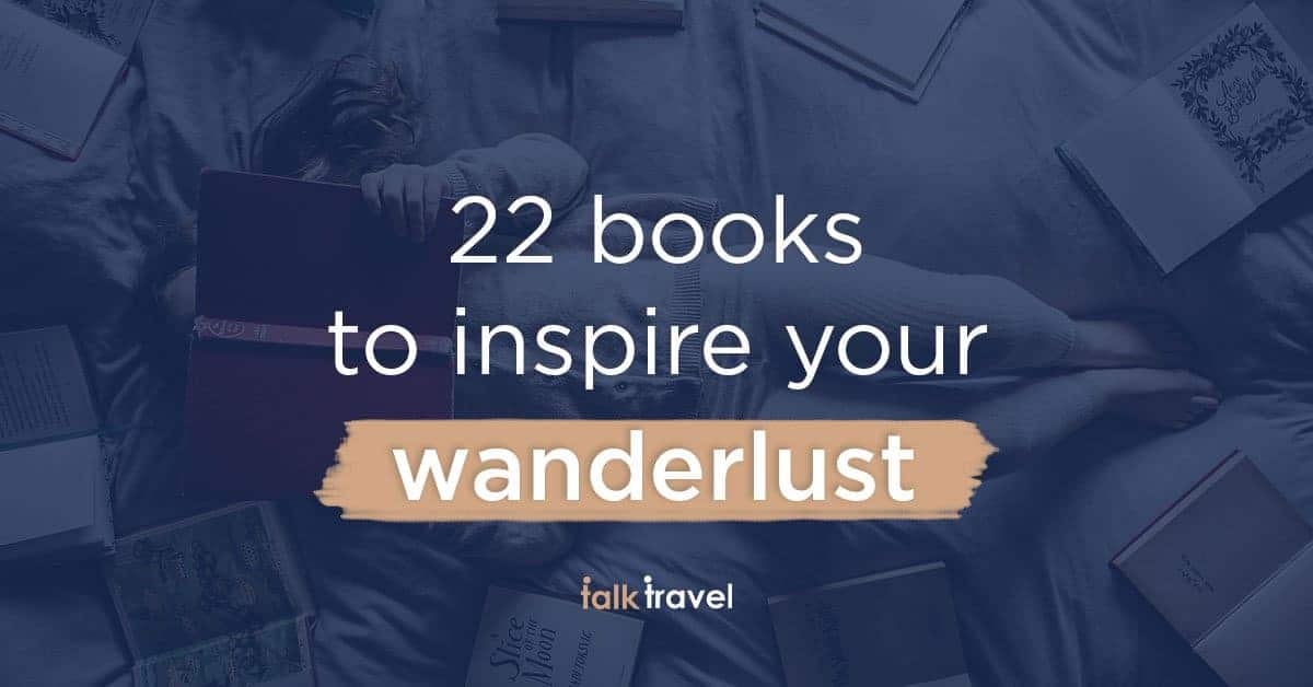 22 travel books to read that will fuel the wanderlust in you