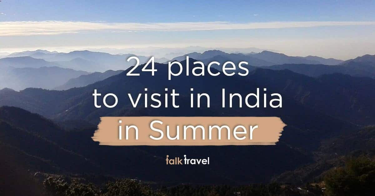 24 Top Places To Visit In India In Summer