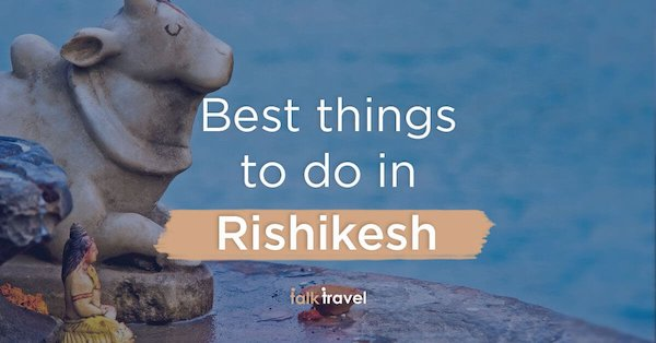 Best-Things-To-Do-In-Rishikesh