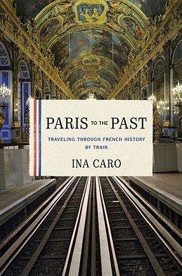 Paris to the Pastby Ina Caro