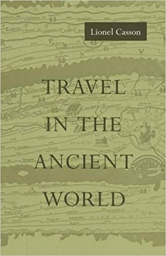 Travel in the Ancient Worldby Lionel Casson