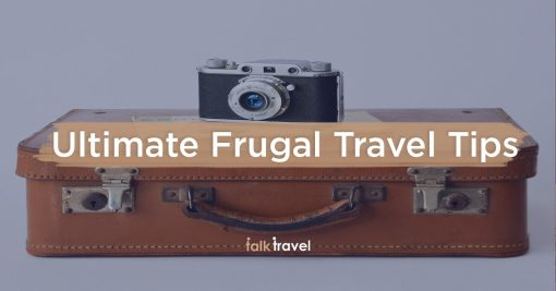 Ultimate Frugal Travel Tips
