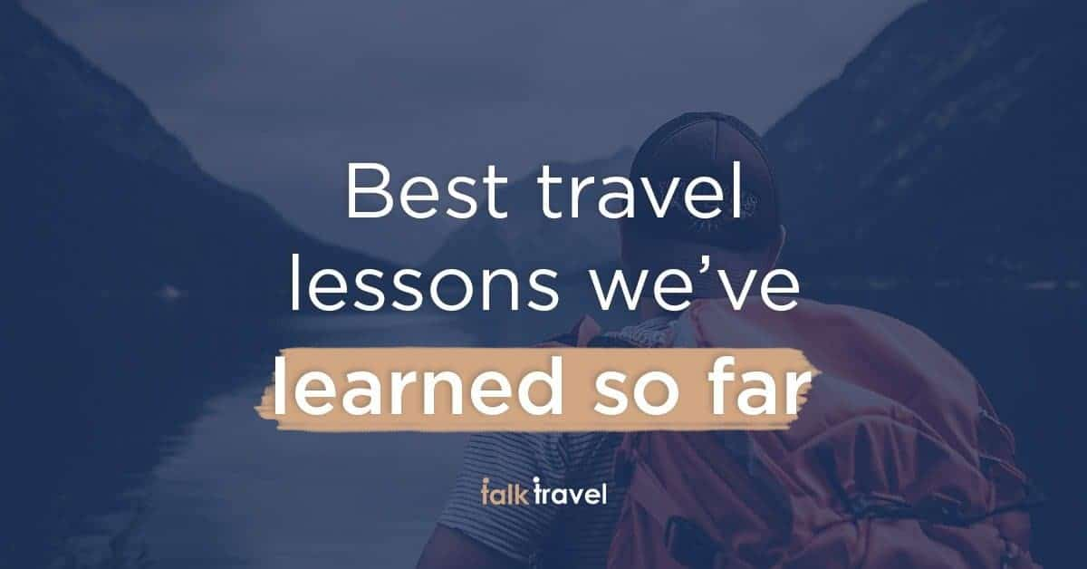 20 best lessons we've learned from traveling