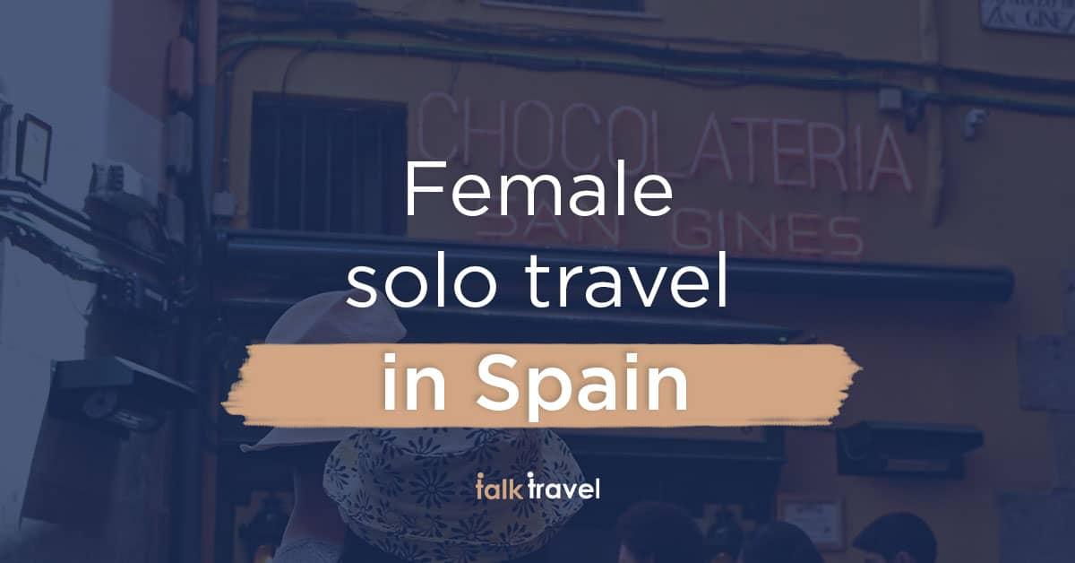 Female solo travel in Spain