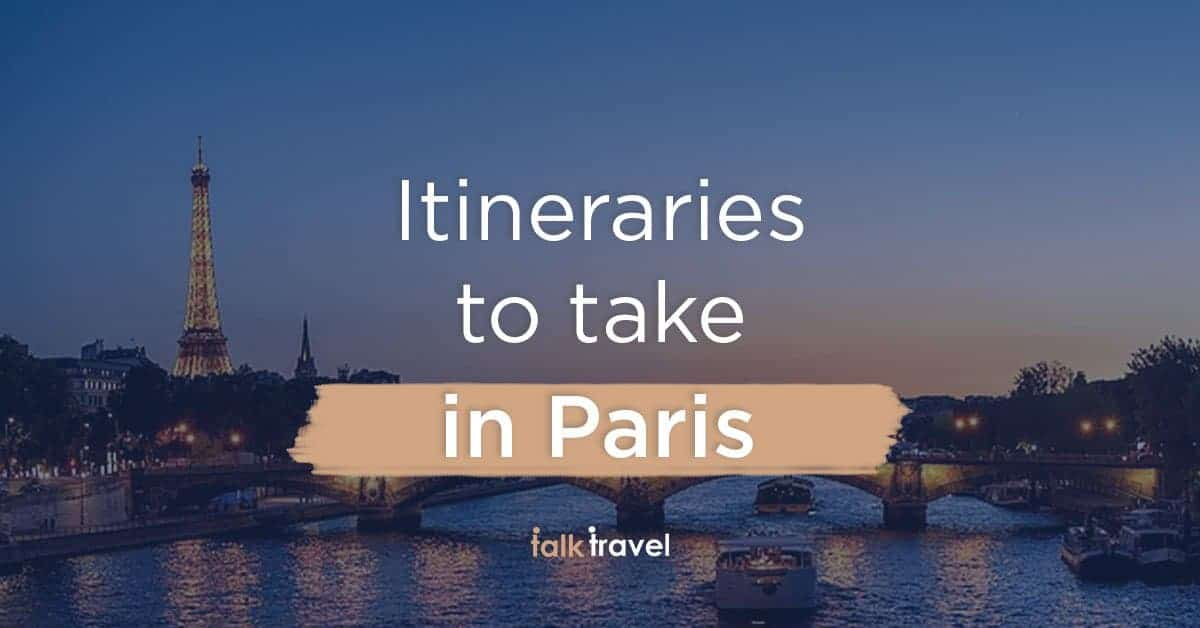 Paris itinerary to help you plan your holiday