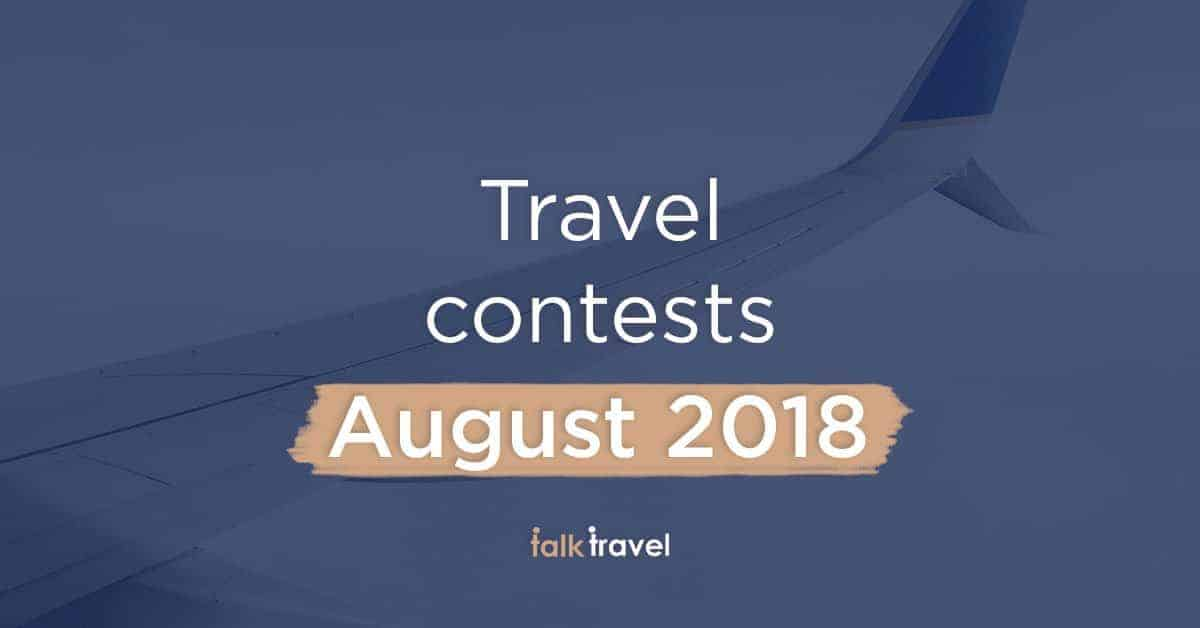 Travel Contests August 2018